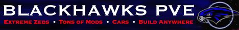 Blackhawks PVE Extreme Zeds - tons of mods/cars/build